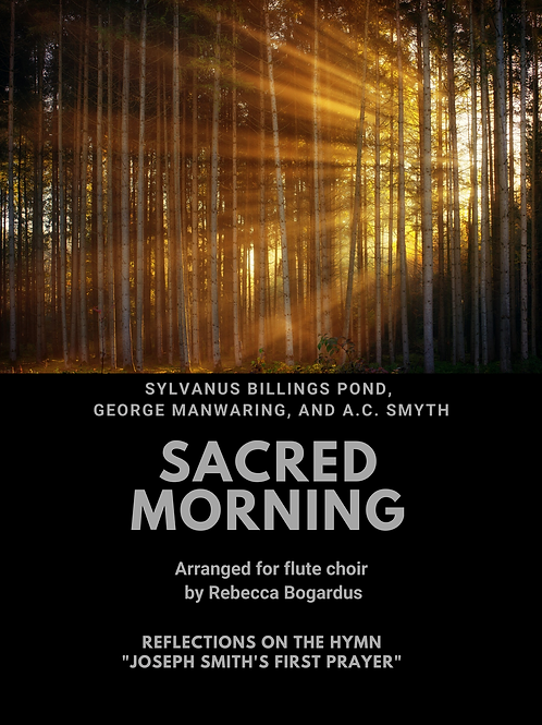 Sacred Morning (Reflections on Joseph Smith's First Prayer)