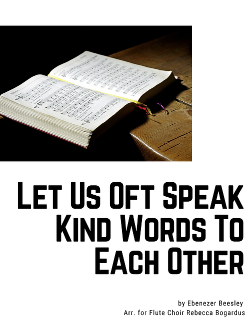 Let Us Oft Speak Kind Words to Each Other