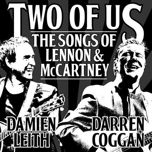 DAMIEN LEITH & DARREN COGGAN TWO OF US – THE SONGS OF LENNON & MCCARTNEY