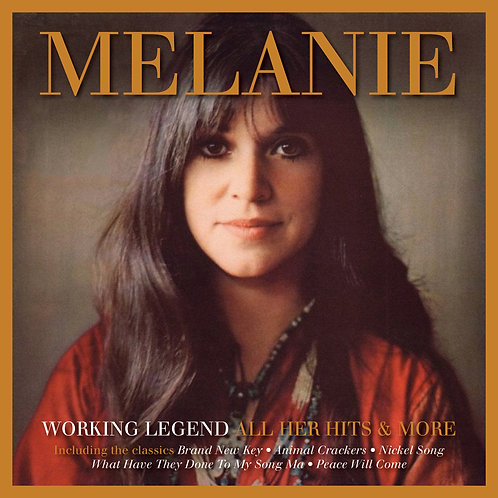 MELANIE - WORKING LEGEND: ALL HER HITS AND MORE