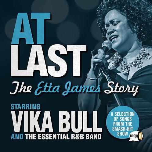 VIKA BULL - AT LAST: THE ETTA JAMES STORY