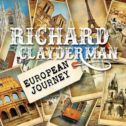 RICHARD CLAYDERMAN - EUROPEAN JOURNEY