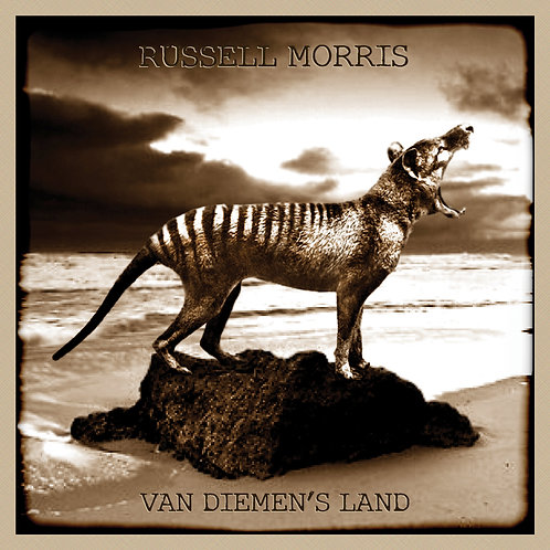 RUSSELL MORRIS - VAN DIEMEN'S LAND