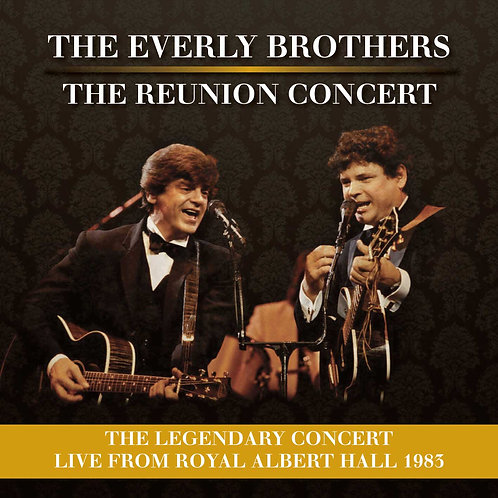 THE EVERLY BROTHERS - THE REUNION CONCERT (2CD)