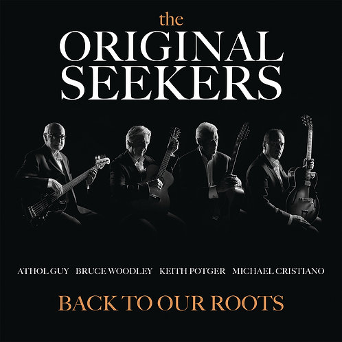 THE ORIGINAL SEEKERS - BACK TO OUR ROOTS