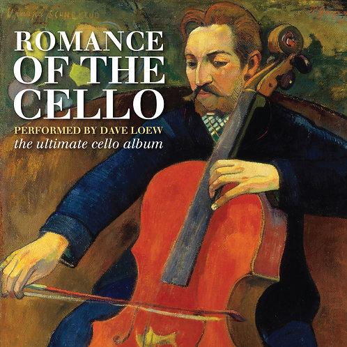 DAVE LOEW - ROMANCE OF THE CELLO (THE ULTIMATE CELLO ALBUM)