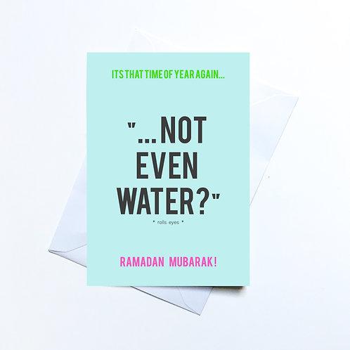 Not even water Ramadan Greeting Card