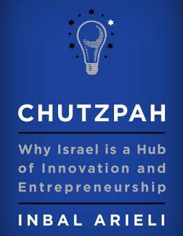 Chutzpah and Incredible Israeli Entrepreneurs