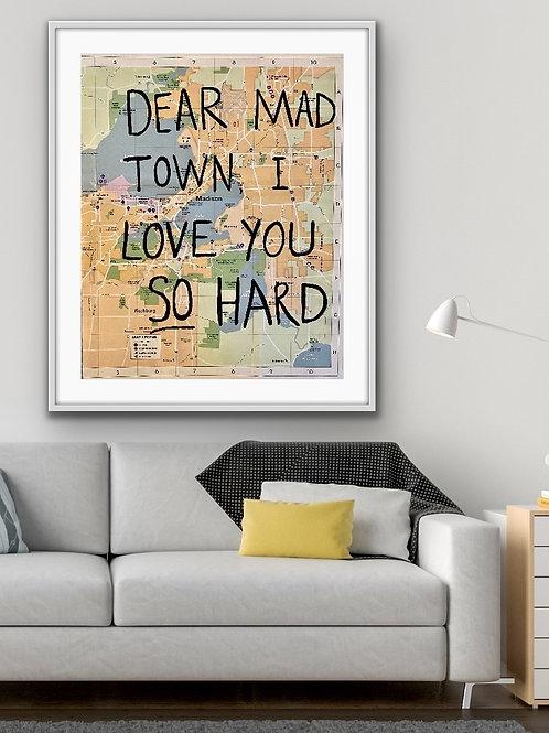 Dear Mad Town, I Love You So Hard