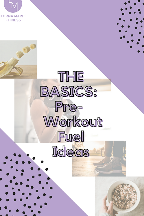 The Basics: Pre-workout Fuel Ideas