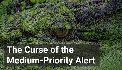 The Curse of the Medium-Priority Alert