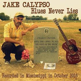 Jake Calypso The Blues Never Lies