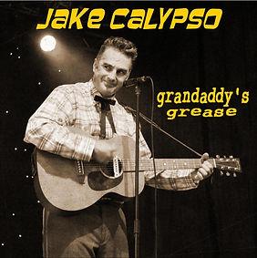 Jake Calypso Grandaddy's Grease