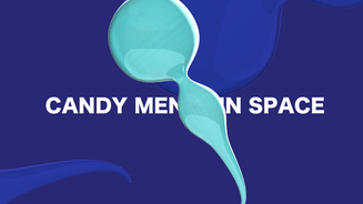 CANDY MEN IN SPACE