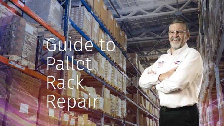 Guide to Pallet Rack Repair