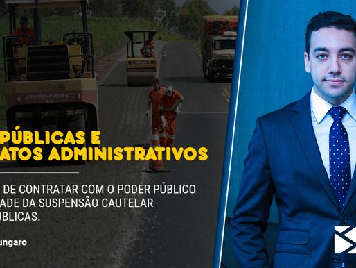 A proibição de contratar com o Poder Público e a ilegalidade da suspensão cautelar de obras públicas