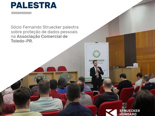 Sócio Fernando Struecker palestra sobre proteção de dados pessoais na Associação Comercial de Tolero