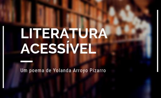 Um poema de Yolanda Arroyo Pizarro