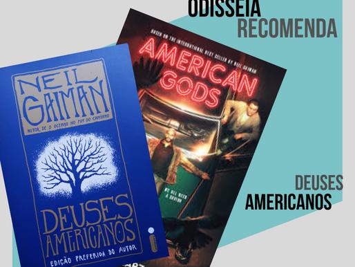 Odisseia recomenda: Deuses Americanos