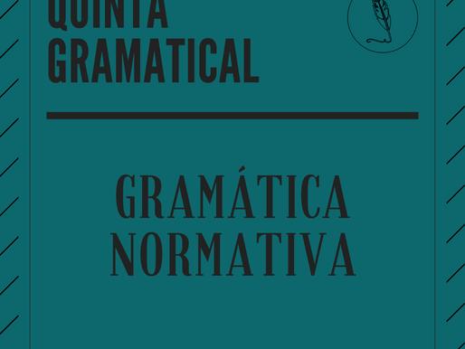 QUINTA GRAMATICAL: O que é Gramática Normativa?