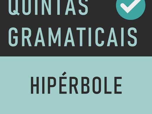QUINTA GRAMATICAL: Hipérbole