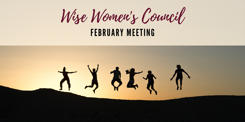 February Wise Women's Council Meeting