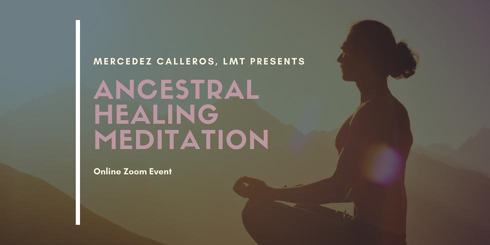 Ancestral Healing Meditation - April