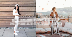 【What To Wear: New School Year】