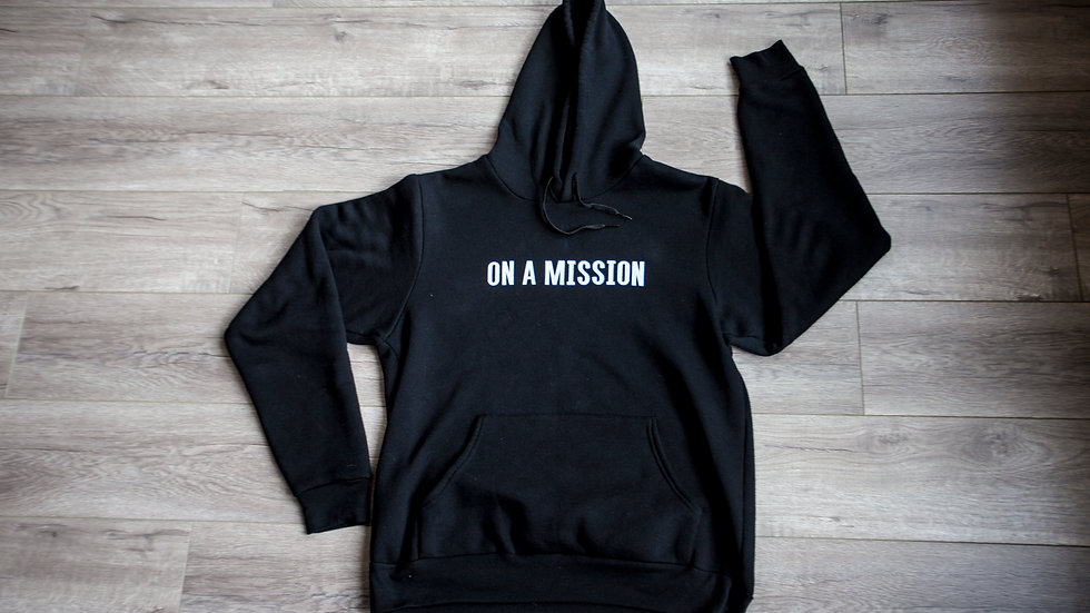 ON A MISSION Hoodie