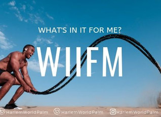 What's In It For Me (WIIFM)?