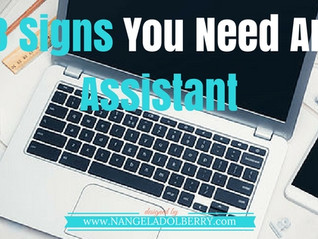 8 Signs You Need An Assistant