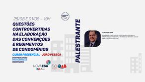 25/08 e 01/09 - QUESTÕES CONTROVERTIDAS NA ELABORAÇÃO DAS CONVENÇÕES E REGIMENTOS DE CONDOMÍNIOS