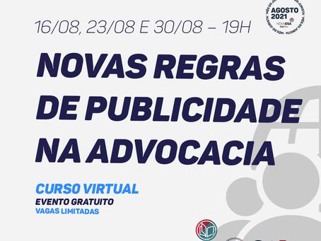 16/08, 23/08 e 30/08 - NOVAS REGRAS DE PUBLICIDADE NA ADVOCACIA