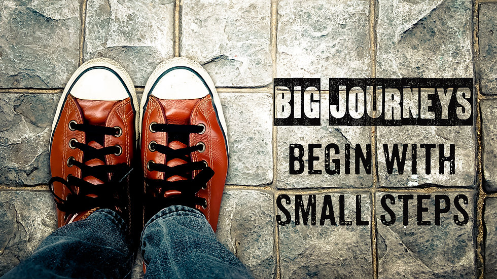 Big journeys begin with small steps, Ins