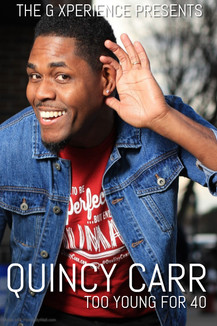 Quincy Carr: Too Young For 40