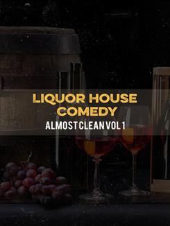 Liquor House Comedy Almost Clean, Vol. 1