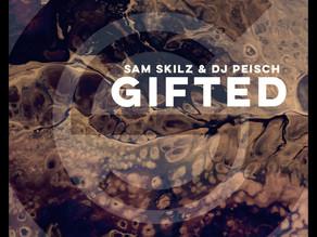 Sam Skilz & DJ Peisch - Gifted