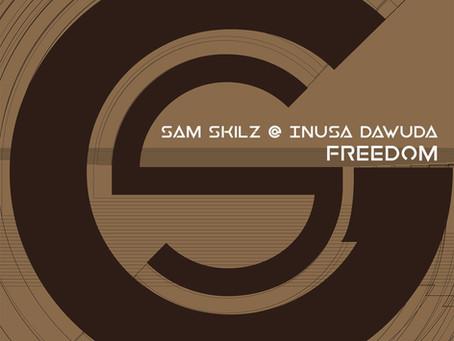 Sam Skilz & Inusa Dawuda - FREEDOM