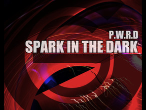 P.W.R.D - Spark In The Dark