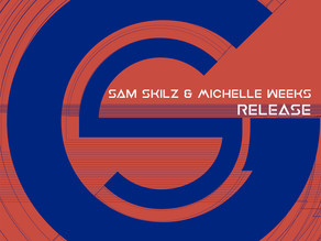 Sam Skilz & Michelle Weeks - Release