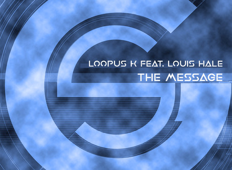 Loopus K feat. Louis Hale - The Message