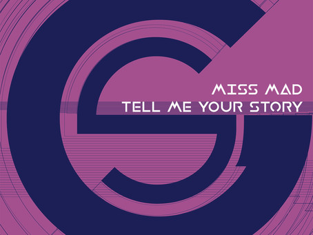 Miss MAD - Tell Me Your Story