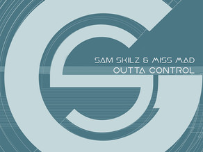 Sam Skilz & Miss MAD - OUTTA CONTROL