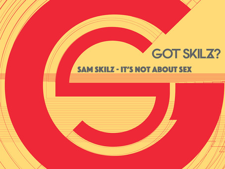 Sam Skilz - It's Not About Sex