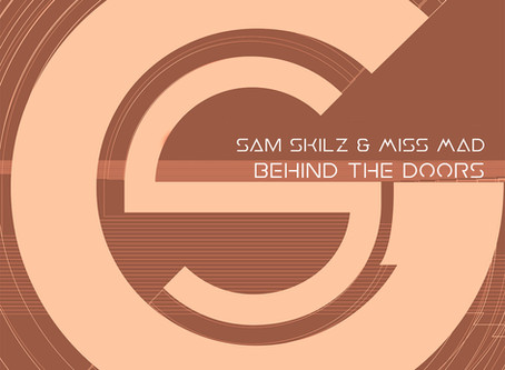 SAM SKILZ & MISS MAD - BEHIND THE DOORS - EP