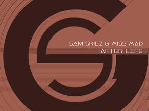 Sam Skilz & Miss MAD - After Life