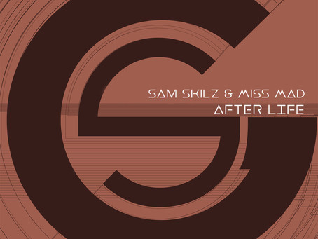 Sam Skilz & Miss MAD - After Life