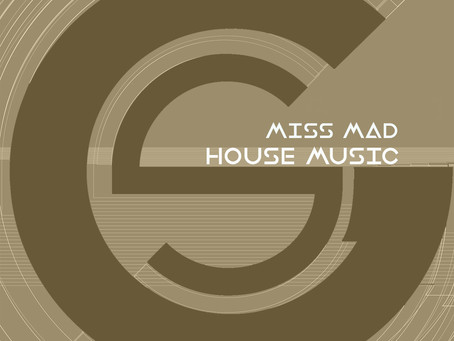 Miss MAD - House Music