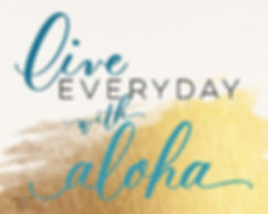 Live everyday with aloha...always fun to