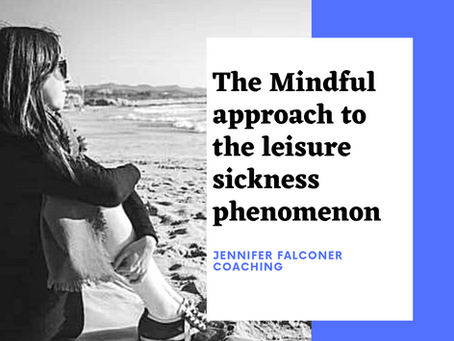 The mindful approach to the leisure sickness phenomenon